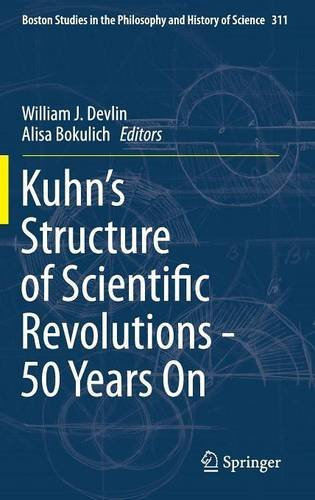 Kuhns Structure of Scientific Revolutions - 50 Years On