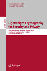Lightweight Cryptography for Security and Privacy: Third International Workshop, LightSec 2014, Istanbul, Turkey, September 1-2, 2014, Revised Selecte