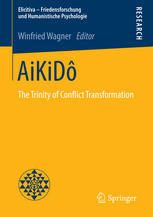 AiKiDô: The Trinity of Conflict Transformation