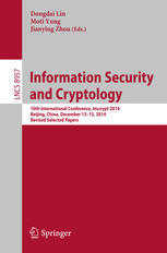 Information Security and Cryptology: 10th International Conference, Inscrypt 2014, Beijing, China, December 13-15, 2014, Revised Selected Papers