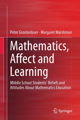 Mathematics, Affect and Learning: Middle School Students Beliefs and Attitudes About Mathematics Education