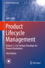 Product Lifecycle Management: Volume 1: 21st Century Paradigm for Product Realisation