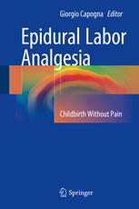 Epidural Labor Analgesia: Childbirth Without Pain
