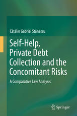 Self-Help, Private Debt Collection and the Concomitant Risks: A Comparative Law Analysis