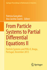 From Particle Systems to Partial Differential Equations II: Particle Systems and PDEs II, Braga, Portugal, December 2013
