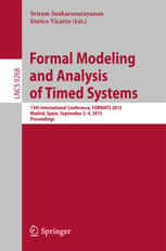 Formal Modeling and Analysis of Timed Systems: 13th International Conference, FORMATS 2015, Madrid, Spain, September 2-4, 2015, Proceedings