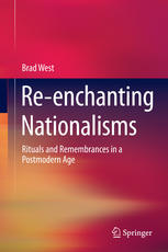 Re-enchanting Nationalisms: Rituals and Remembrances in a Postmodern Age