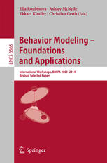 Behavior Modeling -- Foundations and Applications: International Workshops, BM-FA 2009-2014, Revised Selected Papers