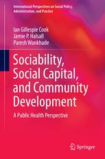 Sociability, Social Capital, and Community Development: A Public Health Perspective