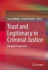 trust and legitimacy in criminal justice: european perspectives