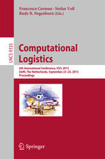 Computational Logistics: 6th International Conference, ICCL 2015, Delft, The Netherlands, September 23-25, 2015, Proceedings
