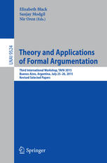 Theory and Applications of Formal Argumentation: Third International Workshop, TAFA 2015, Buenos Aires, Argentina, July 25-26, 2015, Revised Selected