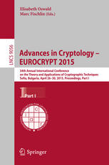 Advances in Cryptology -- EUROCRYPT 2015: 34th Annual International Conference on the Theory and Applications of Cryptographic Techniques, Sofia, Bulg