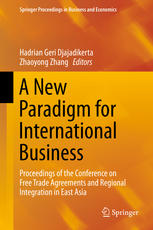 A New Paradigm for International Business: Proceedings of the Conference on Free Trade Agreements and Regional Integration in East Asia