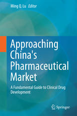 Approaching Chinas Pharmaceutical Market: A Fundamental Guide to Clinical Drug Development