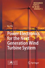 Power Electronics for the Next Generation Wind Turbine System
