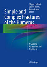 Simple and Complex Fractures of the Humerus: A Guide to Assessment and Treatment