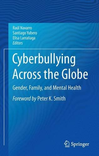 Cyberbullying Across the Globe: Gender, Family, and Mental Health