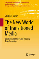 The New World of Transitioned Media: Digital Realignment and Industry Transformation