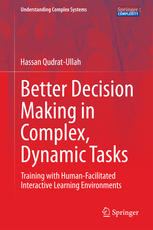 Better Decision Making in Complex, Dynamic Tasks: Training with Human-Facilitated Interactive Learning Environments