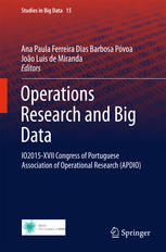 operations research and big data: io2015-xvii congress of portuguese ociation of operational research (apdio)