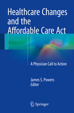 healthcare changes and the affordable care act: a physician call to action