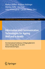 Information and Communication Technologies for Ageing Well and e-Health: First International Conference, ICT4AgeingWell 2015, Lisbon, Portugal, May 20