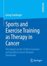 sports and exercise training as the y in cancer: the impact on the 24 most common and deadliest cancer diseases worldwide