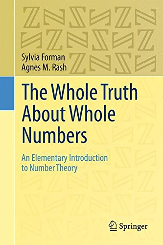 The Whole Truth About Whole Numbers: An Elementary Introduction to Number Theory