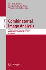 Combinatorial Image Analysis: 17th International Workshop, IWCIA 2015, Kolkata, India, November 24-27, 2015. Proceedings