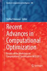 Recent Advances in Computational Optimization: Results of the Workshop on Computational Optimization WCO 2013
