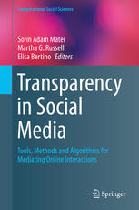 Transparency in Social Media: Tools, Methods and Algorithms for Mediating Online Interactions