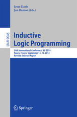 Inductive Logic Programming: 24th International Conference, ILP 2014, Nancy, France, September 14-16, 2014, Revised Selected Papers