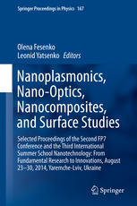 Nanoplasmonics, Nano-Optics, Nanocomposites, and Surface Studies: Selected Proceedings of the Second FP7 Conference and the Third International Summer