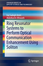 Ring Resonator Systems to Perform Optical Communication Enhancement Using Soliton