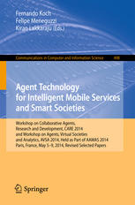 Agent Technology for Intelligent Mobile Services and Smart Societies: Workshop on Collaborative Agents, Research and Development, CARE 2014, and Works