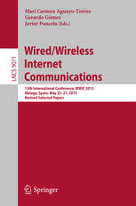 Wired/Wireless Internet Communications: 13th International Conference, WWIC 2015, Malaga, Spain, May 25-27, 2015, Revised Selected Papers