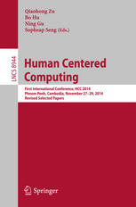 Human Centered Computing: First International Conference, HCC 2014, Phnom Penh, Cambodia, November 27-29, 2014, Revised Selected Papers
