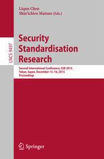 Security Standardisation Research: Second International Conference, SSR 2015, Tokyo, Japan, December 15-16, 2015, Proceedings