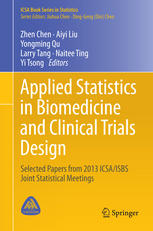 Applied Statistics in Biomedicine and Clinical Trials Design: Selected Papers from 2013 ICSA/ISBS Joint Statistical Meetings