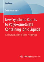 New Synthetic Routes to Polyoxometalate Containing Ionic Liquids: An Investigation of their Properties