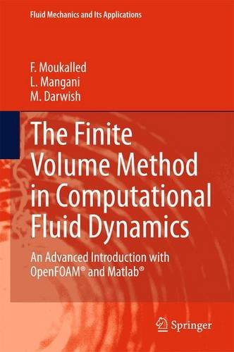 The Finite Volume Method in Computational Fluid Dynamics: An Advanced Introduction with OpenFOAM® and Matlab