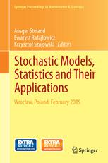 Stochastic Models, Statistics and Their Applications: Wrocław, Poland, February 2015