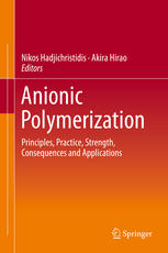 Anionic Polymerization: Principles, Practice, Strength, Consequences and Applications