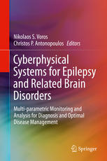 Cyberphysical Systems for Epilepsy and Related Brain Disorders: Multi-parametric Monitoring and Analysis for Diagnosis and Optimal Disease Management