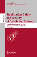 Stabilization, Safety, and Security of Distributed Systems: 17th International Symposium, SSS 2015, Edmonton, AB, Canada, August 18-21, 2015, Proceedi
