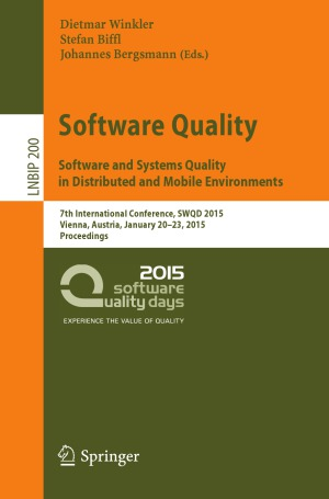 Software Quality: Software and Systems Quality in Distributed and Mobile Environments