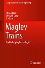 Maglev Trains: Key Underlying Technologies