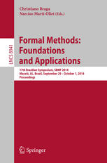 Formal Methods: Foundations and Applications: 17th Brazilian Symposium, SBMF 2014, Maceió, AL, Brazil, September 29--October 1, 2014. Proceedings