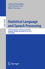 Statistical Language and Speech Processing: Third International Conference, SLSP 2015, Budapest, Hungary, November 24-26, 2015, Proceedings